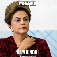 MENTIRA BEM VINDA!