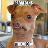 PARAFBÉNSFTHEODORO