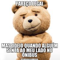 PAREÇO LEGALMAS ODEIO QUANDO ALGUÉM SENTA AO MEU LADO NO ÔNIBUS