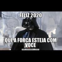FELIZ 2020QUE A FORÇA ESTEJA COM VOCE
