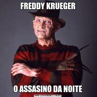 FREDDY KRUEGERO ASSASINO DA NOITE