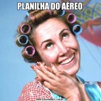 PLANILHA DO AÉREO