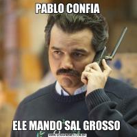 PABLO CONFIAELE MANDO SAL GROSSO