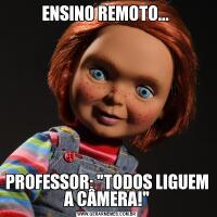 ENSINO REMOTO... PROFESSOR:
