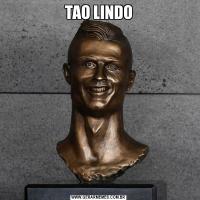 TAO LINDO
