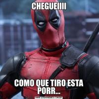 CHEGUEIIIICOMO QUE TIRO ESTA PORR...