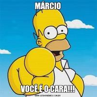 MÁRCIOVOCÊ É O CARA!!!