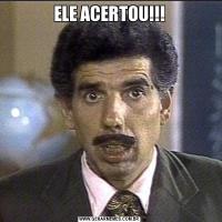 ELE ACERTOU!!!