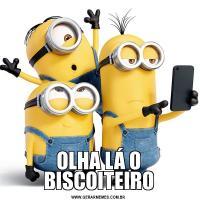 OLHA LÁ O BISCOITEIRO