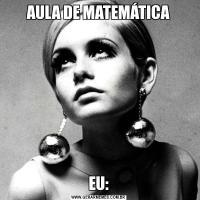 AULA DE MATEMÁTICAEU: