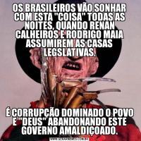 OS BRASILEIROS VÃO SONHAR COM ESTA