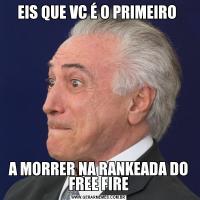 EIS QUE VC É O PRIMEIRO A MORRER NA RANKEADA DO FREE FIRE