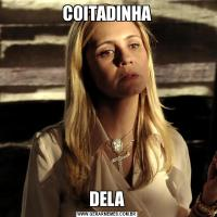 COITADINHADELA