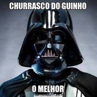 CHURRASCO DO GUINHOO MELHOR