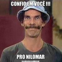 CONFIO EM VOCÊ !!!PRO NILOMAR