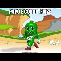 POPÔ É CORNO. FUIZE