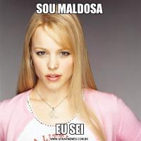 SOU MALDOSAEU SEI
