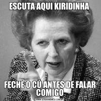 ESCUTA AQUI KIRIDINHA FECHE O CÚ ANTES DE FALAR COMIGO