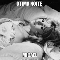 OTIMA NOITE MICAEL