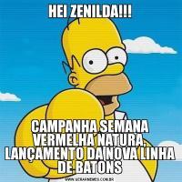 HEI ZENILDA!!!CAMPANHA SEMANA VERMELHA NATURA, LANÇAMENTO DA NOVA LINHA DE BATONS