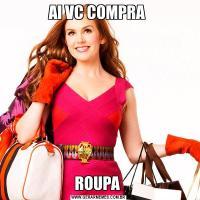 AI VC COMPRA ROUPA