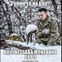 UHHH TO NA BADAQUI NESSAAA MONTANHA DE PÓ