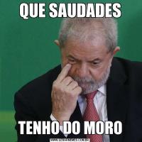 QUE SAUDADESTENHO DO MORO