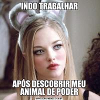 INDO TRABALHARAPÓS DESCOBRIR MEU ANIMAL DE PODER