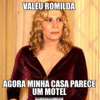 VALEU ROMILDAAGORA MINHA CASA PARECE UM MOTEL