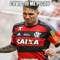 COVID-19 ME PEGOU