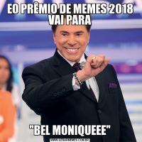 EO PRÊMIO DE MEMES 2018 VAI PARA