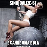 SINDICALIZE-SEE GANHE UMA BOLA
