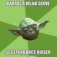 BARRACA VELHA SERVESE ESTUFA VOCÊ QUISER