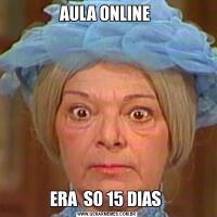AULA ONLINE ERA  SO 15 DIAS