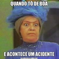 QUANDO TÔ DE BOAE ACONTECE UM ACIDENTE