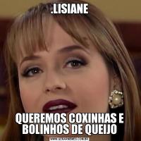 .LISIANEQUEREMOS COXINHAS E BOLINHOS DE QUEIJO