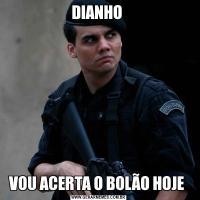 DIANHO VOU ACERTA O BOLÃO HOJE