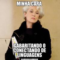 MINHA CARA GABARITANDO O CONECTANDO DE LINGUAGENS