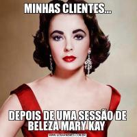 MINHAS CLIENTES...DEPOIS DE UMA SESSÃO DE BELEZA MARY KAY