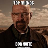 TOP FRIENDSBOA NOITE