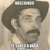 VASCAINDOTE SENTO A VARA