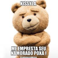 KISSYLA ME EMPRESTA SEU NAMORADO POXA !