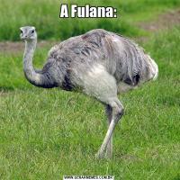 A Fulana: