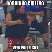 GORDINHO CHILENO VEM PRO FIGHT