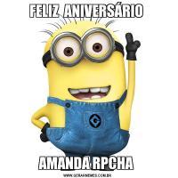 FELIZ  ANIVERSÁRIO AMANDA RPCHA