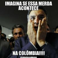 IMAGINA SE ESSA MERDA ACONTECENA COLÔMBIA!!!!