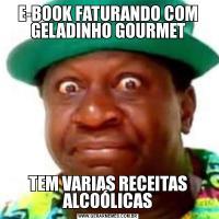 E-BOOK FATURANDO COM GELADINHO GOURMETTEM VARIAS RECEITAS ALCOÓLICAS