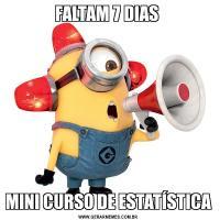 FALTAM 7 DIAS MINI CURSO DE ESTATÍSTICA