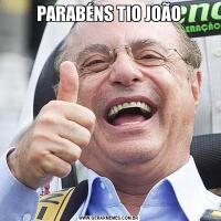 PARABÉNS TIO JOÃO