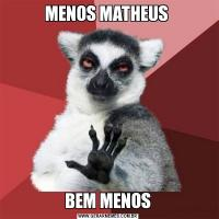 MENOS MATHEUS BEM MENOS
